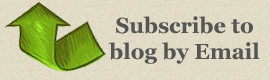 Subscribe to blog by email (link button above)